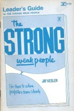 Leader's Guide for group study of The Strong Weak People, by Jay Kesler-Michael Anderson-0882079603
