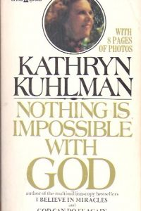 Nothing is Impossible with God-Kathryn Kuhlman-Spire Books 1976