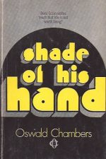 Shade of His hand-Oswald Chambers-0551053178