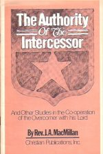 The Authority of the Intercessor-Rev. J. A. MacMillan-0875090478