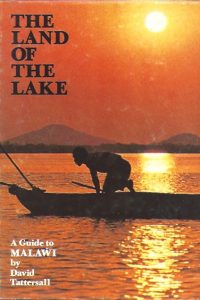 The Land Of The Lake-A Guide to Malawi-David Tattersall