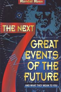 The Next 7 Great Events of the Future-Randal Ross-0884194574-9780884194576