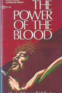 The Power of The Blood-H.A. Maxwell Whyte-0883680270