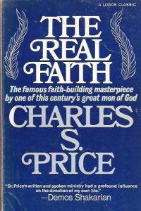 The Real Faith-Charles S. Price-Logos