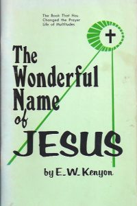 The Wonderful Name of Jesus-E.W. Kenyon