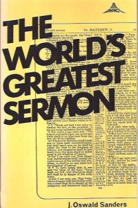 The world's greatest sermon-J. Oswald Sanders-0551051795