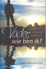Vader, wie ben ik-Henk Rothuizen-9789060678404