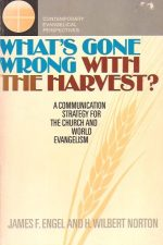 What's Gone Wrong With The HarvestJames F. Engel and H. Wilbert Norton