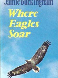 Where Eagles Soar-Jamie Buckingham-0860650979