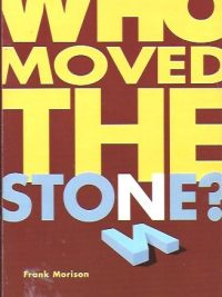 Who Moved The Stone-Frank Morison-1850782423