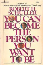 You Can Become the Person You Want to Be-Robert H. Schuller-Spire Books, 1976