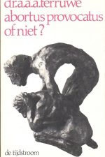 Abortus provocatus of niet-Dr. A.A.A. Terruwe-906087837X