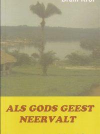 Als Gods geest neervalt-recente en massale opwekkingen in Congo-Bram Krol