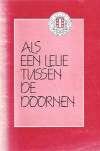 Als een Lelie tussen de Doornen-100 jaar geschiedenis van de Gereformeerde Kerk van Gouda