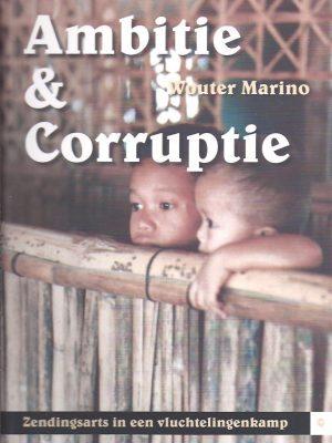 Ambitie & Corruptie-Wouter Marino-9789048414741