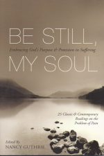 Be still, my soul-Nancy Guthrie-9781433511851