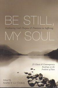 Be still, my soul-Nancy Guthrie-9781433511851