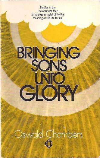Bringing Sons unto Glory-Oswald Chambers-0551052198