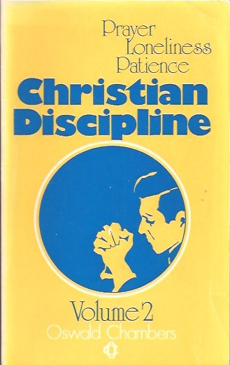 Christian Discipline, Volume 2-Oswald Chambers-0551053291