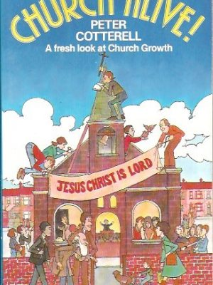 Church Alive!, Fresh Look at Church Growth-Peter Cotterell-0851104312