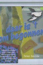 Daar is 't om begonnen-bijbel-leesgids voor jongeren-Peter Smilde-9071078957-9789071078958
