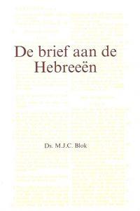 De brief aan de Hebreeen-Ds. M.J.C. Blok-9060155947-9789060155943