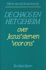 De chaos en het geheim-over Jezus' sterven 'voor ons'-Henk van de Bovenkamp-9025946100