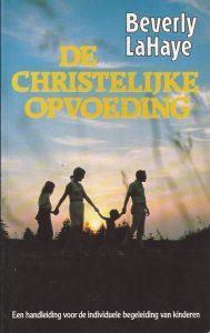 De christelijke opvoeding-Beverly LaHaye-9063180330