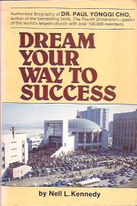 Dream Your Way to Success-The Story of Dr. Yonggi Cho and Korea-by Nell L. Kennedy-0882704079