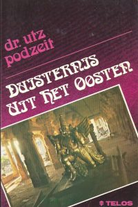 Duisternis uit het oosten-dr. Utz Podzeit-9063531230