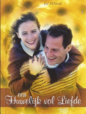 Een huwelijk vol liefde-Ed Wheat-9789063531478_herzien 2006