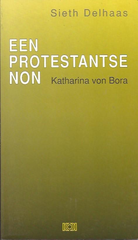 Een protestantse non-Katharina von Bora-Sieth Delhaas-9024249112