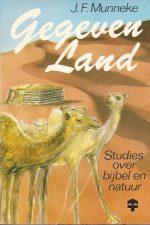 Gegeven land, Studies over bijbel en natuur-J.F. Munneke-9060478320