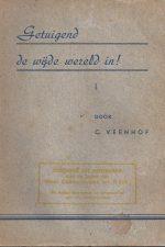 Getuigend de wijde wereld in! -hulpboekje bij het lezen van De Handelingen der Apostelen-C. Veenhof
