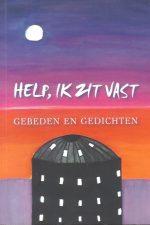 Help, ik zit vast, Gebeden en gedichten-Stichting Solidariteitsfonds Rooms-Katholiek Gevangenispastoraat