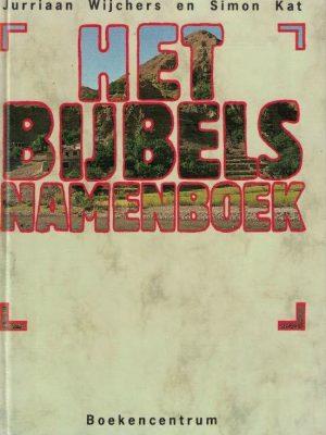 Het bijbels namenboek-Jurriaan Wijchers en Simon Kat-9023918916