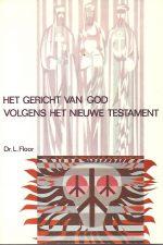 Het gericht van God volgens het Nieuwe Testament-Dr. L. Floor-9060643135