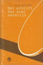 Het schrift dat niet verslijt-H J. Schilder-9066510064