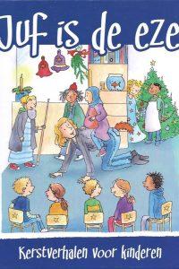 Juf is de ezel, kerstverhalen voor kinderen-9789057883019