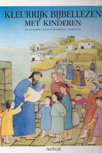 Kleurrijk bijbellezen met kinderen-Joelle Chabert en François Mourvillier-Letizia Galli-9031708461-9789031708468