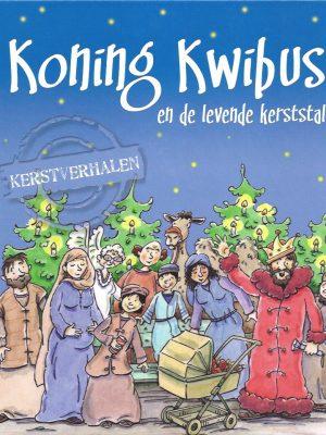 Koning Kwibus en de levende kerststal, kerstverhalen-9789057883064