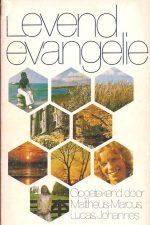 Levend Evangelie, opgetekend door Mattheüs, Marcus, Lucas, Johannes-9060673042-Gideon 4e druk 1978