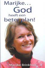 Marijke... God heeft een beter plan-Marijke Brinkhuis-9076152144-9789076152141