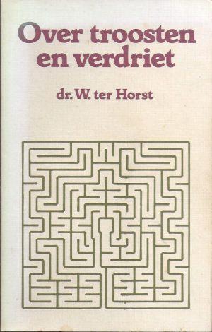 Over troosten en verdriet-W. ter Horst-902422649X