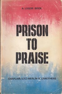 Prison to Praise by Merlin Carothers-Logos Book 5th print 1971