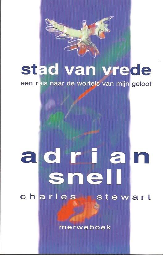 Stad van vrede-een reis naar de wortels van mijn geloof-Adrian Snell-Charles Stewart-9071864839