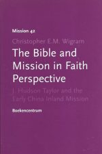 The Bible and mission in faith perspective-Christopher E.M. Wigram-9789023922216