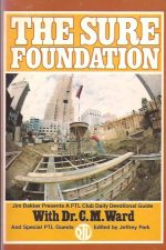 The Sure Foundation- Jim Bakker Presents A PTL Club Daily Devotional Guide