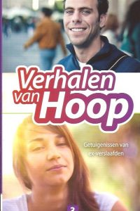 Verhalen van Hoop-getuigenissen van ex-verslaafden 3-2e druk 2011