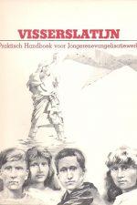 Visserslatijn- Praktisch Handboek voor Jongerenevangelisatiewerk-Ab Berger e.a.